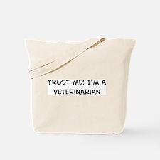 Trust Me: Veterinarian Tote Bag