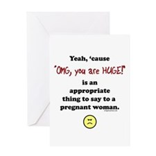 OMG, you are huge Greeting Card