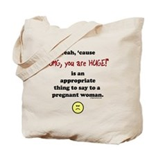 OMG, you are huge Tote Bag