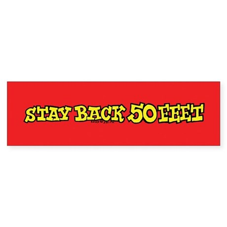 Stay Back 50 Feet (yellow on red) Bumper Sticker