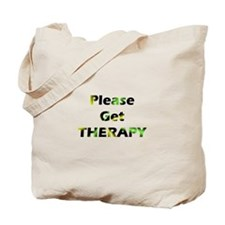 please get therapy Tote Bag