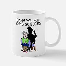 damn you for being so boring Mug