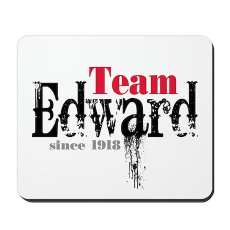 Team Edward Since 1918 Mousepad