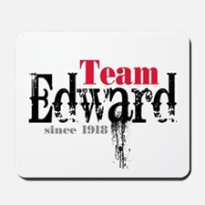 Team Edward Since 1918 Mousepad