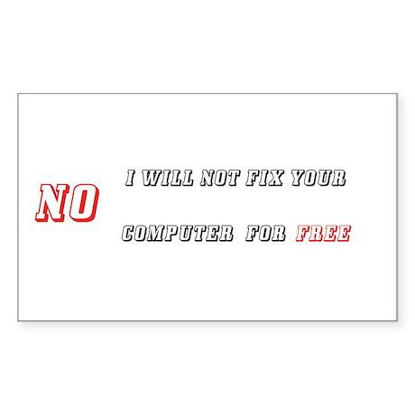No I will Not fix your comput Sticker (Rectangular