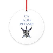 CA Add Please Ornament (Round)