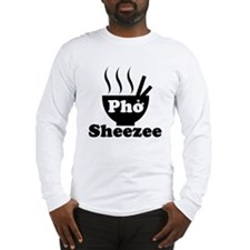 Just pho you Long Sleeve T-Shirt