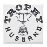 Trophy Husband Tile Coaster