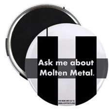 """Ask me about Molten Metal 2.25"""" Magnet (10 pack)"""