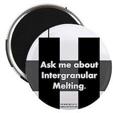 Intergranular Melting Magnet