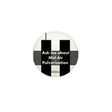 Mid-Air Pulverization. Mini Button (100 pack)