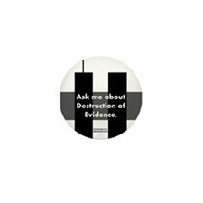 Destruction of Evidence Mini Button (100 pack)