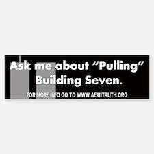 """""""Pulling"""" Building Seven Bumper Bumper Bumper Sticker"""