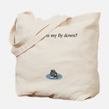 Is my fly down? Tote Bag