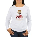 Obama WTF!? Design 2 Women's Long Sleeve T-Shirt