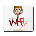 Obama WTF!? Design 2 Mousepad