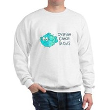 Ovarian Cancer Blows Sweatshirt