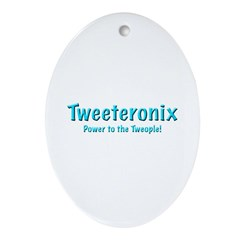Tweeteronix Gifts for Him Oval Ornament