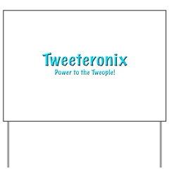 Tweeteronix Mechandise Yard Sign