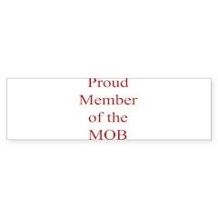 Proud Member of the MOB Bumper Sticker (50 pk)