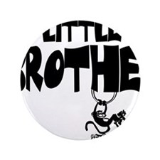 """Little Brother (Monkies) 3.5"""" Button"""