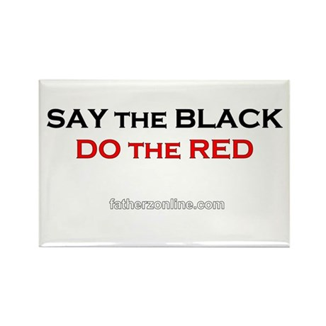 Say the Black - Do the Red Rectangle Magnet