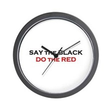 Say the Black - Do the Red Wall Clock