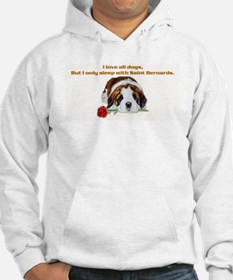 Sleep with Saint Bernards Hoodie