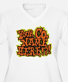 Your Co. Name Here!?! T-Shirt