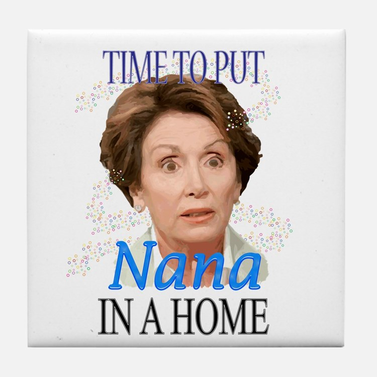 Time To Put Nana Pelosi In a Tile Coaster