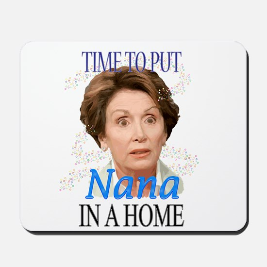 Time To Put Nana Pelosi In a Mousepad