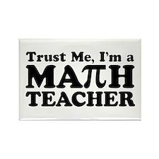 Trust Me I'm a Math Teacher Rectangle Magnet
