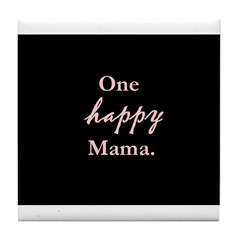 One happy Mama. Tile Coaster