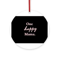 One happy Mama. Ornament (Round)