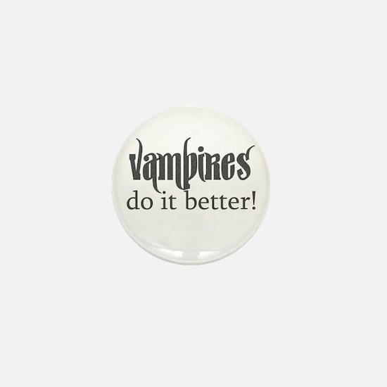 Vampires do it better! Mini Button