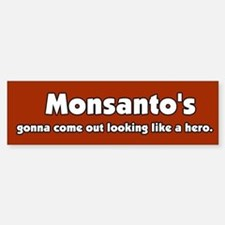 My HERO Monsanto Bumper Bumper Bumper Sticker