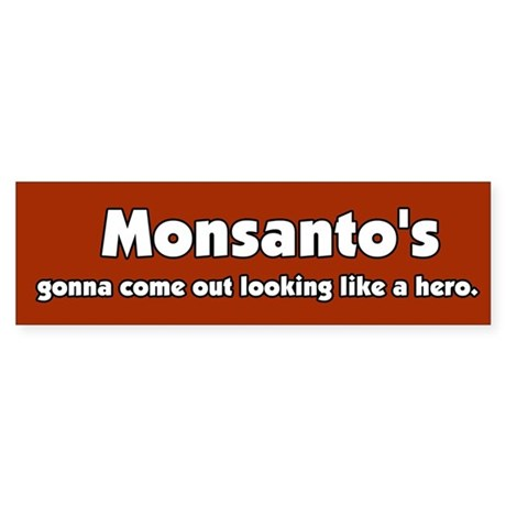 My HERO Monsanto Bumper Sticker