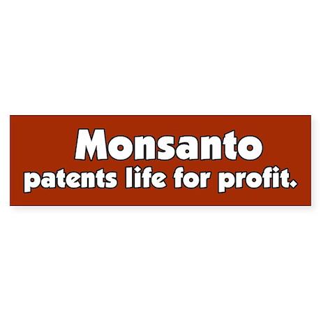 Monsanto patents life Bumper Sticker