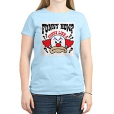 Funny How? T-Shirt