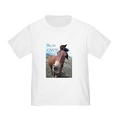 No he CAN'T Toddler T-Shirt
