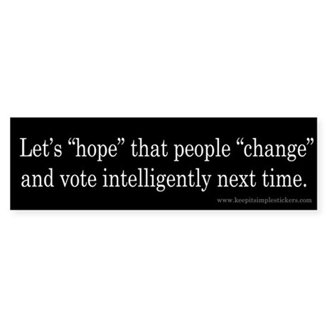 Let's Hope People Change Bumper Sticker (10 pk)