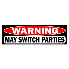 Warning: May Switch Parties Bumper Sticker