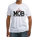 I Am The MOB Fitted T-Shirt
