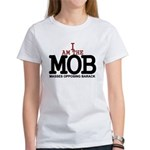 I Am The MOB Women's T-Shirt