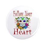 "Follow Your Heart 3.5"" Button (100 pack)"