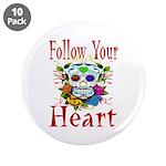 "Follow Your Heart 3.5"" Button (10 pack)"
