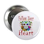 "Follow Your Heart 2.25"" Button (100 pack)"