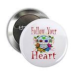 "Follow Your Heart 2.25"" Button"