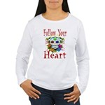 Follow Your Heart Women's Long Sleeve T-Shirt