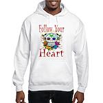 Follow Your Heart Hooded Sweatshirt